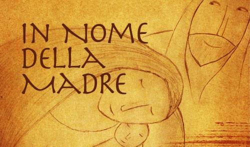 """""""In nome della Madre"""": la nostra recensione"""