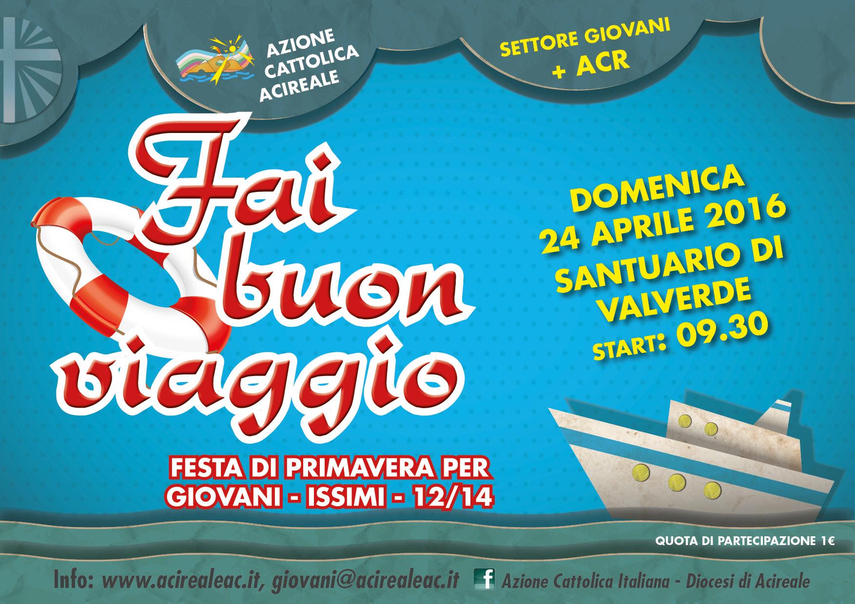 FAI BUON VIAGGIO!!! Festa di primavera giovani, issimi e ACR!